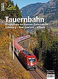 Foto zeigt: TAUERNBAHN -  Magistrale im Herzen Österreichs